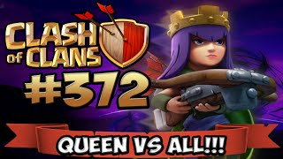 CLASH OF CLANS #372 ★ QUEEN SOLO VS ALL! ★ Let's Play COC ★ German Deutsch HD Android IOS