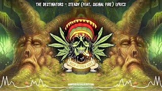 The Destinators - Steady (Feat. Signal Fire) New Reggae 2021 / Lyrics
