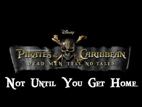 02. Not Until You Get Home - POTC: Dead Men Tell No Tales Recording Sessions