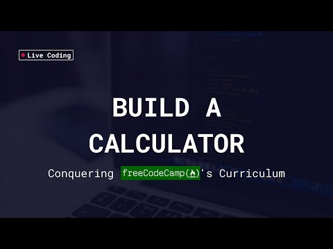 Conquering FreeCodeCamp - Build A Calculator - Live Stream #32