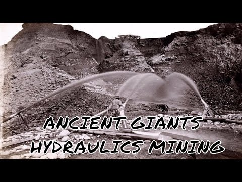 Ancient GiAnts Hydraulic mining