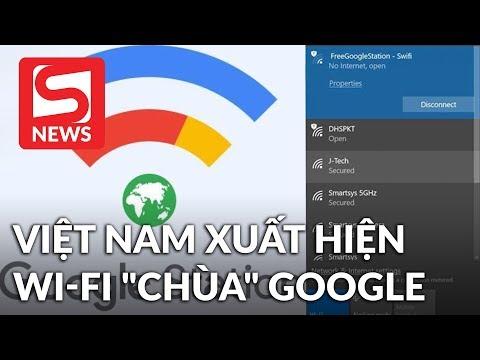 """Nóng! Việt Nam được dùng Wi-Fi """"chùa"""" Google, miễn phí mà vẫn chạy phà phà"""