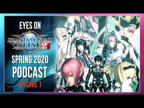Eyes On PSO2: Spring 2020 Western Release, How
