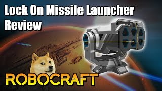 Robocraft: Lock On Missile Launcher Review + More
