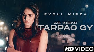 Ab Kisko Tarpao Gy (Fysul Mirza) Mp3 Song Download