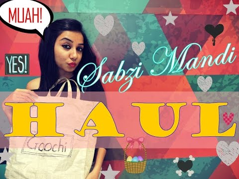 Shopping Haul | Sabzi Mandi  | Indian Haul | MostlySane