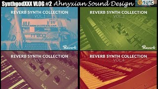 Download Video Synthgod XXX VLOG#2 Ahnyxian Sound Design 2017 Reverb SYNC WAV Collections Rik Marston MP3 3GP MP4