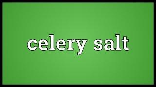 Celery salt Meaning