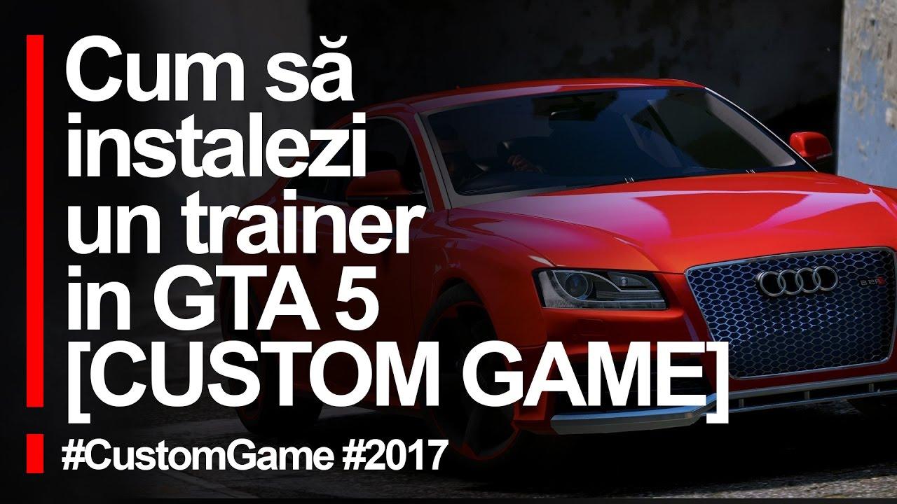 Cum sa instalezi un trainer in GTA 5 [CUSTOM GAME]