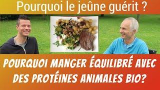 Pourquoi le jeûne guérit et pourquoi les protéines animales bio sont bonnes pour la santé