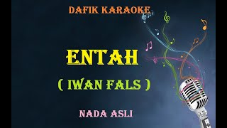 Entah (Karaoke) Iwan Fals, Original Key