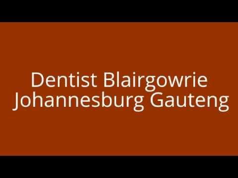 Dentist Blairgowrie Johannesburg Gauteng