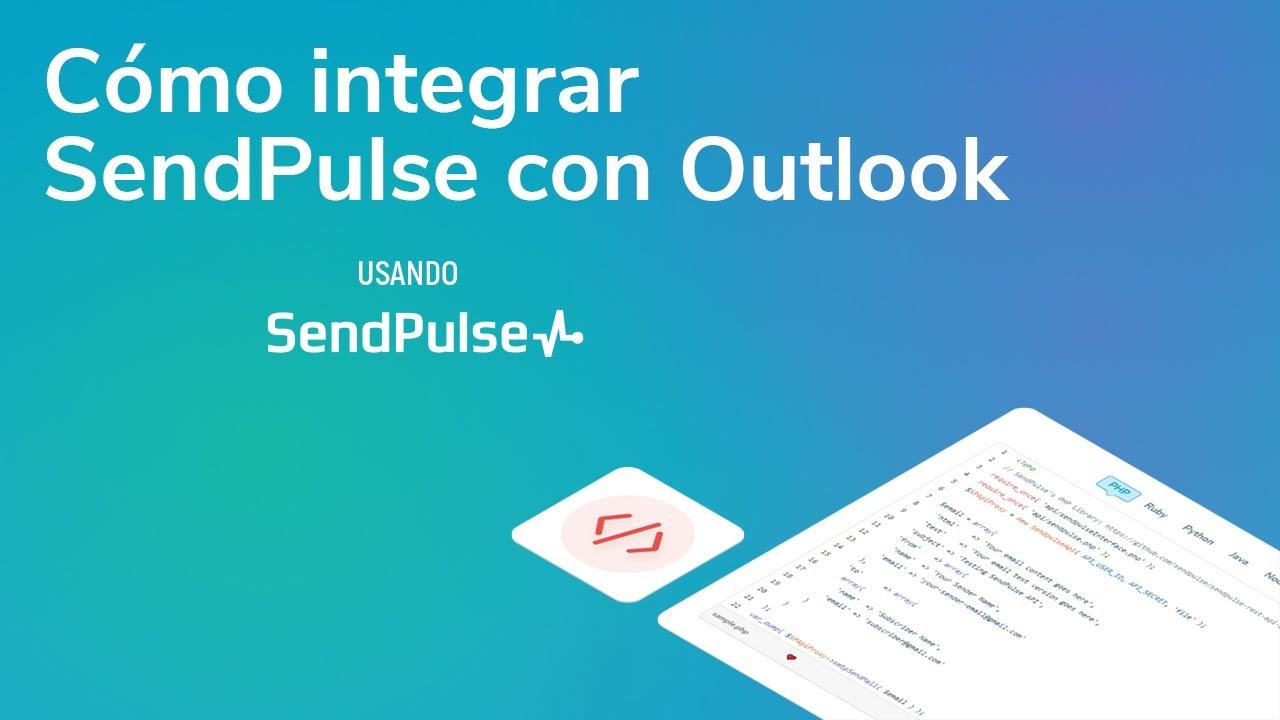 SMTP | Cómo integrar el servicio SMTP de SendPulse con Outlook