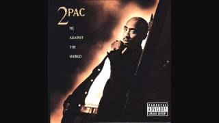 2Pac - Me Against the World (Lyrics / HQ version)