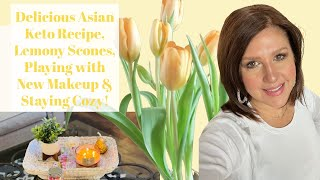 The Diaries of Karen:  Asian Keto Recipe, Lemony Scones, Playing with New Makeup &amp Staying Cozy!