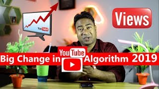 Big Change Youtube Algorithm 2019 ! Views to Subscribers Ratio
