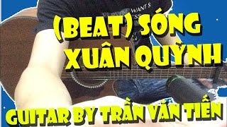 (Beat) Sóng - Xuân Quỳnh | Guitar By Trần Văn Tiến