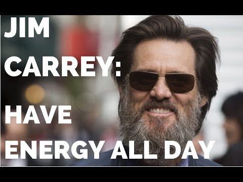 The Jim Carrey Principle: Have ENERGY All Day (By Mastering Your Mind)