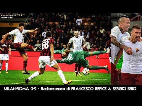 MILAN-ROMA 0-2 - Radiocronaca di Francesco Repice & Sergio Brio (1/10/2017)  da Rai Radio 1