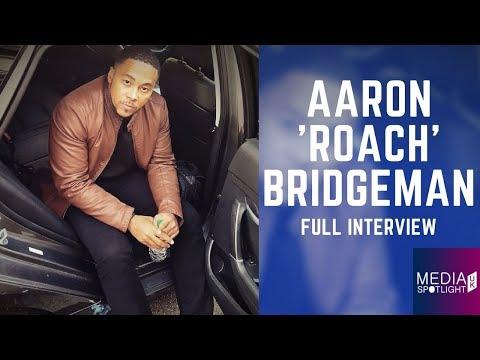 Aaron 'Roach' Bridgeman (FULL INTERVIEW): Media Spotlight UK