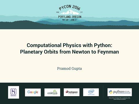 Pramod Gupta - Computational Physics with Python: Planetary Orbits from Newton to Feynman