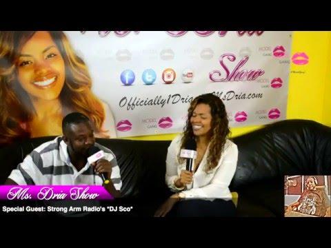 Ms Dria Interviews Strong Arm's Radio Host DJ Sco