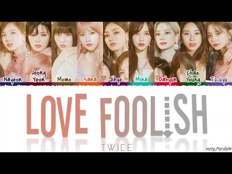 TWICE (트와이스) - 'LOVE FOOLISH' Lyrics [Color Coded_Han_Rom_Eng]