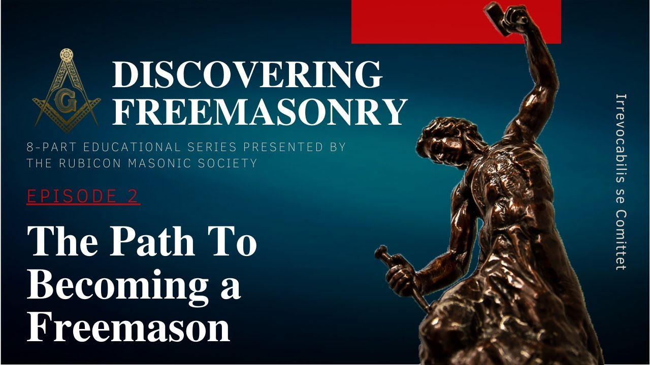 Download Episode 2: The Path To Becoming a Freemason. Education by Rubicon Masonic Society.