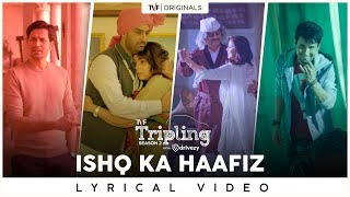 Ishq Ka Haafiz | Nilotpal Bora | Hussain Haidry | Tripling S2 with Drivezy | Lyrical Music Video
