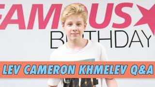 Lev Cameron Khmelev Q&A