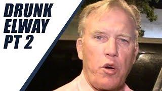 Drunk John Elway Part 2