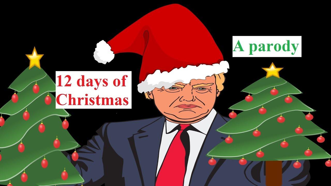 Christmas Parody.Hilarious Trump Christmas Parody The 12 Days Of Christmas Cheekyfaceplace