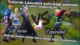 tutorial Lancelot solo lane early game