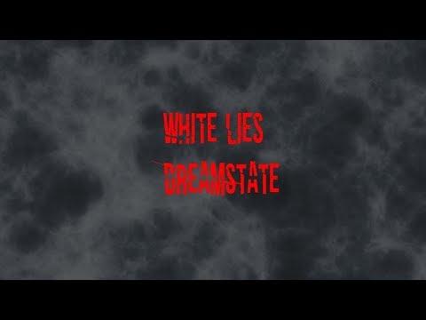 White Lies - Dream State (Lyrics Video)