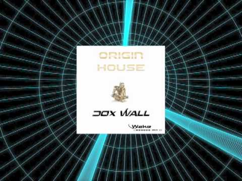Dox Wall - Origin House (Original mix)