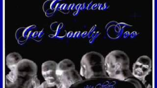 MiSTER D - GANGSTERS GET LONELY TOO