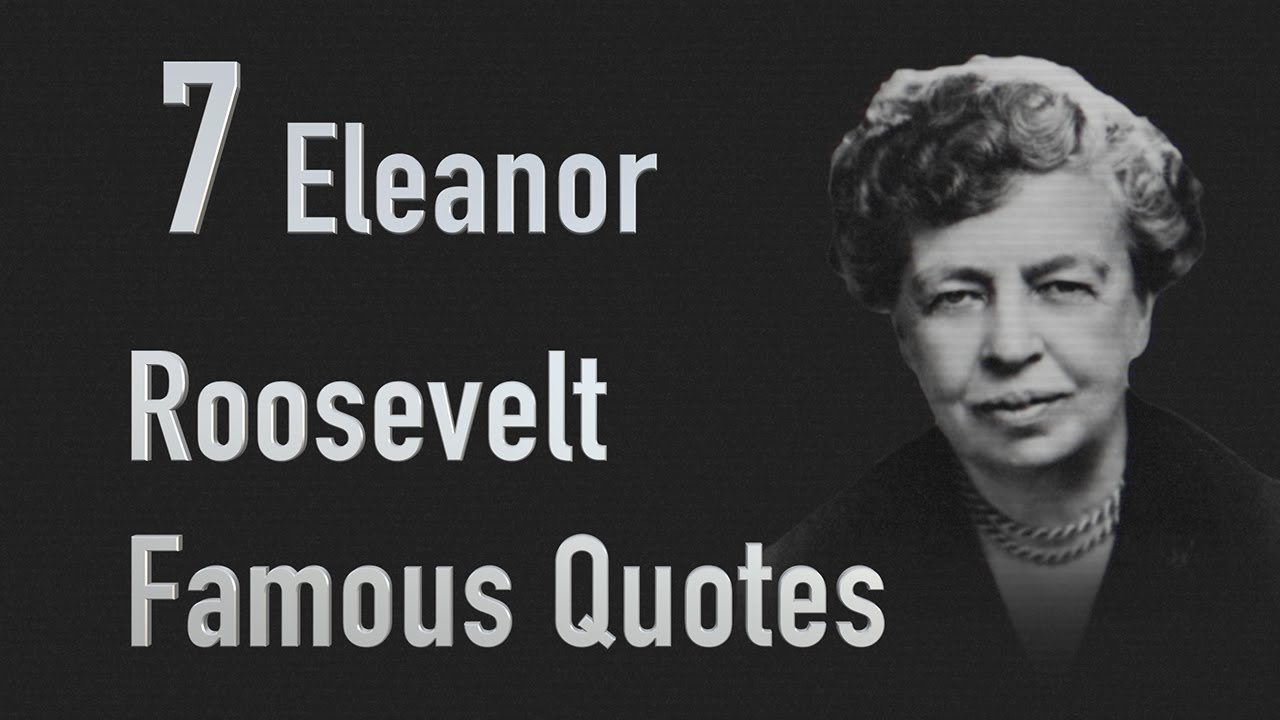 Franklin D Roosevelt Quotes 7 Eleanor Roosevelt Famous Quotes  Youtube