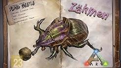 ARK: Survival Evolved [GUIDE/Deutsch] ** Dung Beetle - Mistkäfer zähmen **