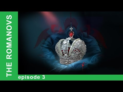 The Romanovs. The History of the Russian Dynasty - Episode 3. Documentary Film. Babich-Design