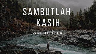 Lovehunters - Sambutlah Kasih