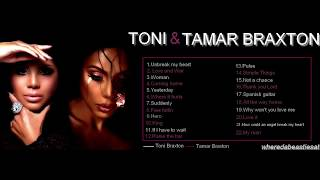 TONI AND TAMAR BRAXTON GREATEST HITS HD  | BEST SONGS