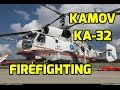 Kamov KA-32 Helicopters: Flyovers - Firefighting! SO COOL!!!!! MUST WATCH!!!