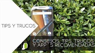 MOTO G4   Tips, Trucos Y Aplicaciones Recomendadas Para ANDROID HD