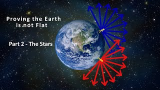 Proving the Earth is not Flat - Part 2 - The Stars