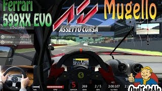 Assetto Corsa - Logitech G27 - Ferrari 599XX Evo Mugello - Weekend [Gameplay ITA]