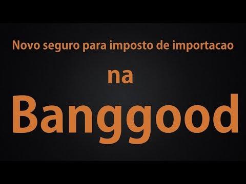 Seguro de taxa anfandegária na Banggood  e6766c87382