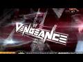 Vengeance 2011 (QTV) part 1