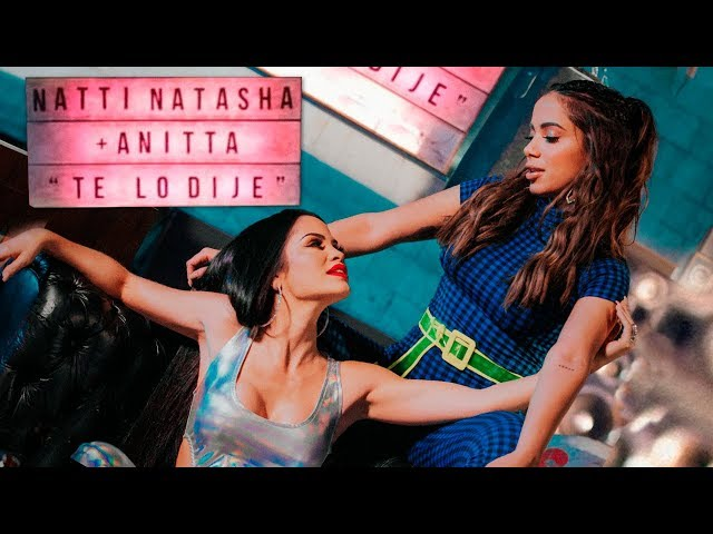 Natti Natasha x Anitta  - Te lo Dije [Official Video]