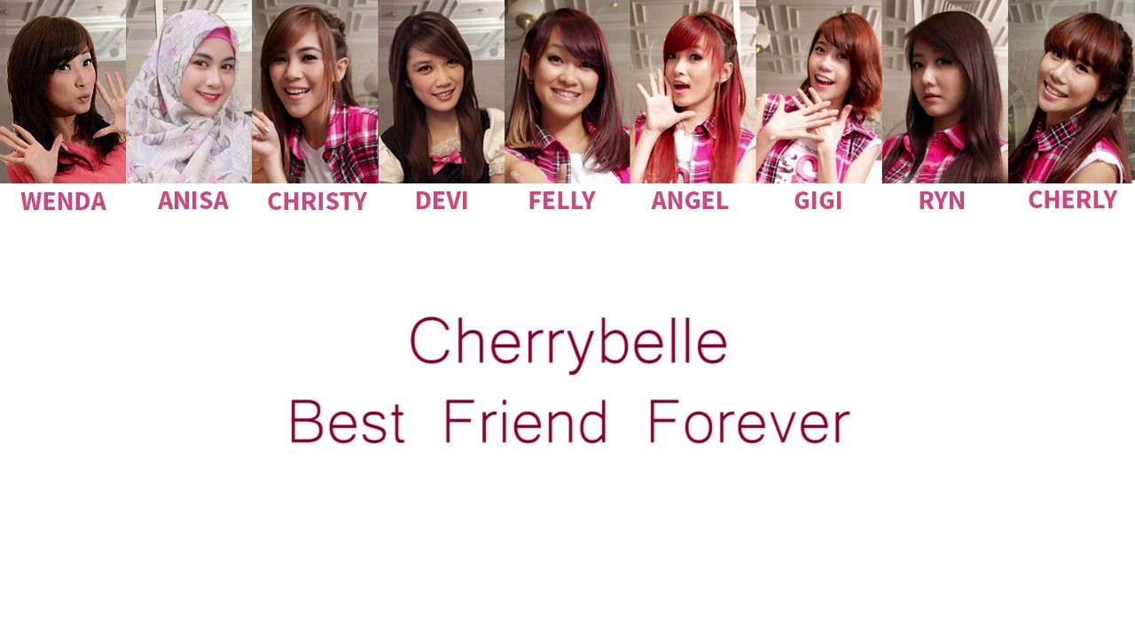 Cherrybelle Best Friend Forever Lyrics Color Coded English Indo Youtube