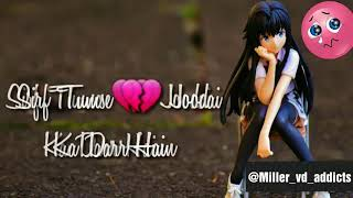 Dil na Toote   Most heart touching lines for WhatsApp status video song😢😢😢